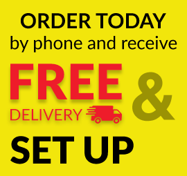 Order today by phone and receive FREE DELIVERY and SET UP
